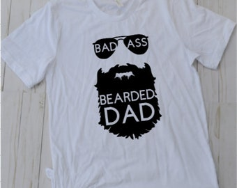 a741a7a77 Badass Bearded Dad Shirt, Father's Day Gift, New Dad Gift, Funny Shirt for  Dad, Birthday Gift, Funny Dad T-shirt