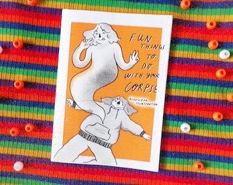 Fun Things To Do with Your Corpse // Rickwood Illustration // Riso Printed OR Laser Printed