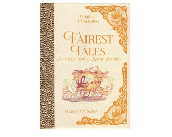 Fairest Tales *LIMITED GOLD EDITION* Short Story Collection, Fairy Tales, Snow White, Red Riding Hood, Cinderella, Handmade Hardcover Book