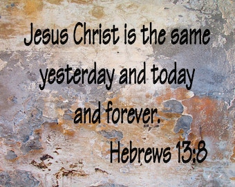 "Inspirational Block Hebrews 13:8 Cotton 8x10"""