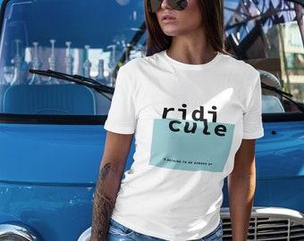 Unisex Ridicule T-Shirt | Music T-Shirt | Fashion T-Shirt | StreetWear |
