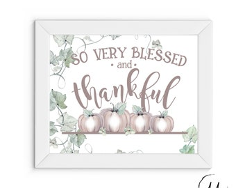 So Very Blessed & Thankful Printable, Autumn Decor, Pumpkin Printable, Fall Printable, Fall Decor, Pumpkin Decor, Fall Wall Art, Autumn Art