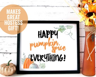 Pumpkin Spice Everything Decor, Fall Harvest Art, Happy Fall, Printable, Autumn, Pumpkin Spice Latte, Starbucks, Fall Print, Pumpkin Theme