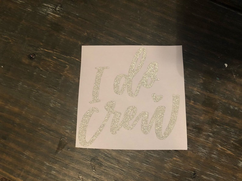 Bridesmaid Decal Cup decal I Do Crew Decal Cups not included