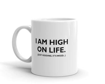 88318e86b04 I Am High on Life Mug