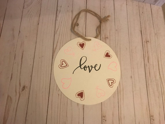Love Hanging Metal Sign For Valentines Day or Wedding Gift/ Home Decor/ Chalk Couture/ Love Round Me