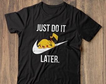 47bbf90f Pokemon shirt, Pikachu shirt, Gamers tshirt, gift for men, geek shirt,  Pokemon Go shirt, Snorlax tshirt, Just do it Later Shirt