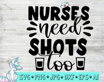 Cute Nurse shirt svg Nurses need shots too This Nurse needs a shot Funny Nurse shirt svg Nurse shirt iron on Nurse svg Nurse shirt svg