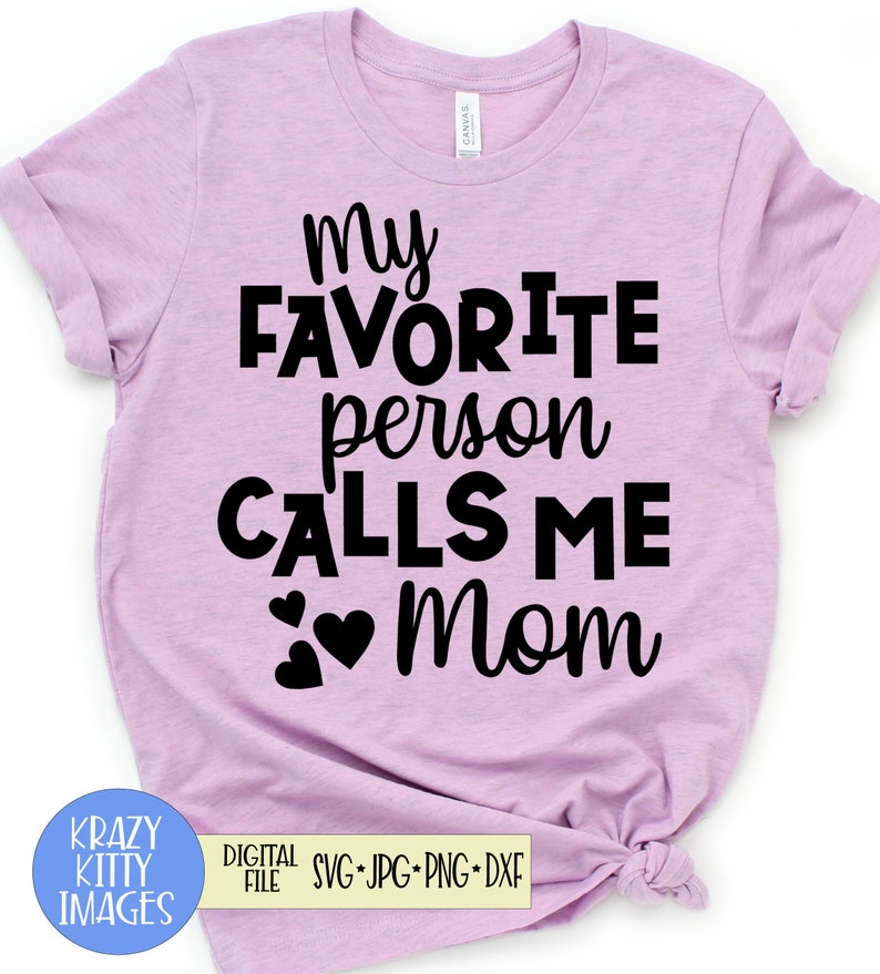 Mom of 1 kid Svg My Favorite Person Calls Me Mom Svg Mothers Day Svg Png First Mothers Day Png Eps Digital Download Jpg