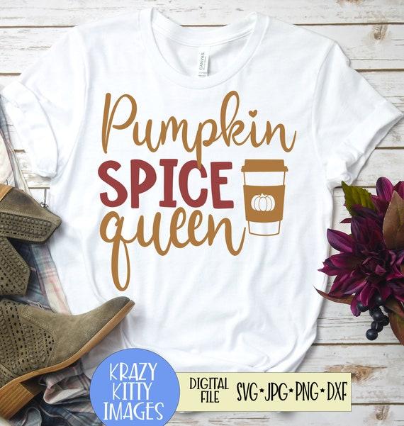 Pumpkin Spice Queen Svg Fall Svg Thanksgiving Svg Autumn Etsy