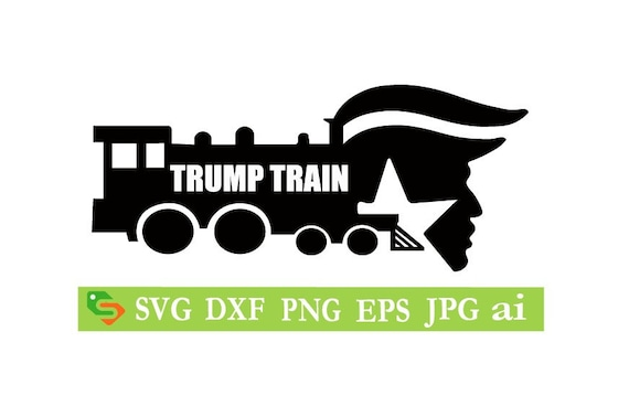 Trump Train Cut File Silhouettecricut Jpegsvg Eps Png Etsy