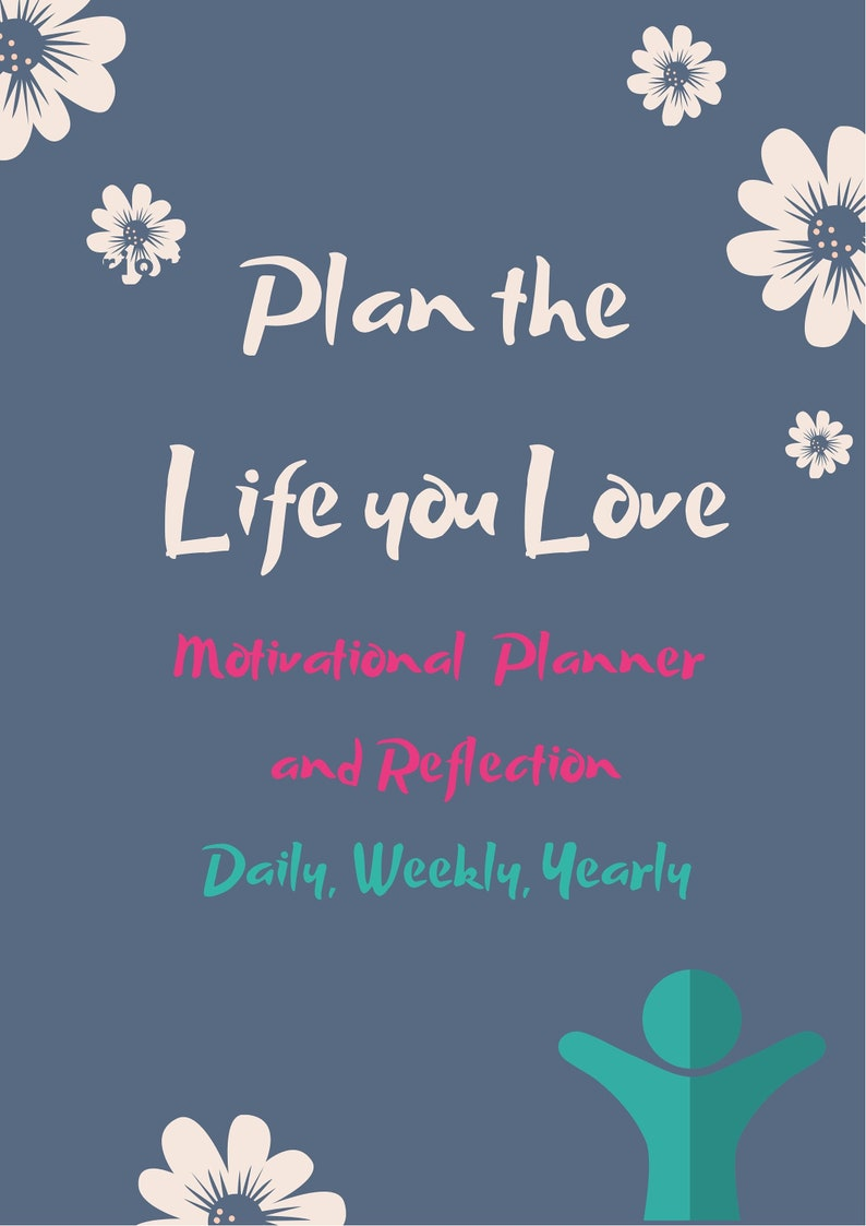 Plan the LIFE YOU LOVE Motivational Planner and Reflection: image 0