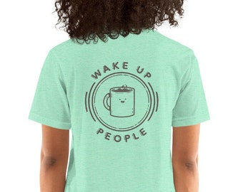 Wake Up People T-Shirt