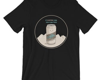 If Coffee Can, So Can You! - Black T-Shirt