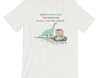 50 Gallons Of Coffee Dino T-Shirt