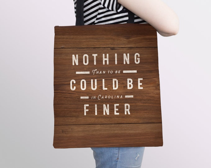 Nothing Could Be Finer - NC Tote Bag (wood)