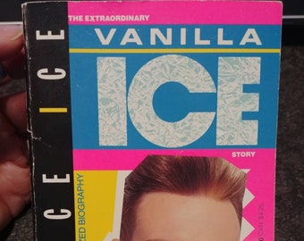 The Extraordinary Vanilla Ice Story Ice Ice Ice an unauthorized biography paperback book Dell Books 1991 Mark Bego