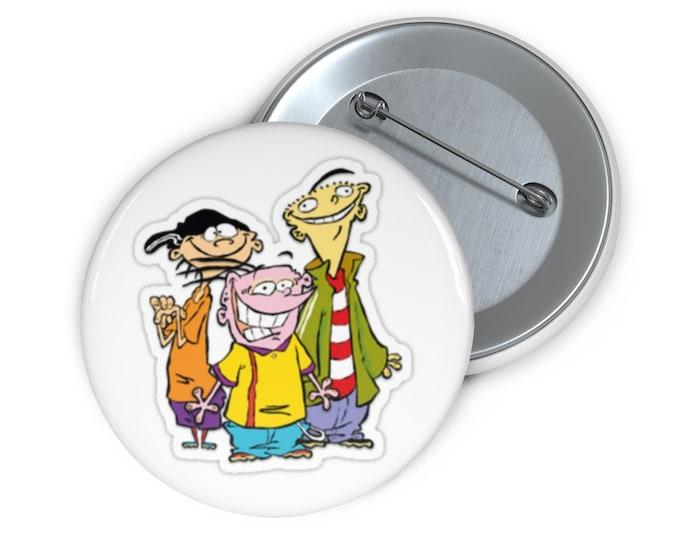 Custom Ed, Edd and Eddy cartoon Button handmade pin-back button retro Cartoon Network
