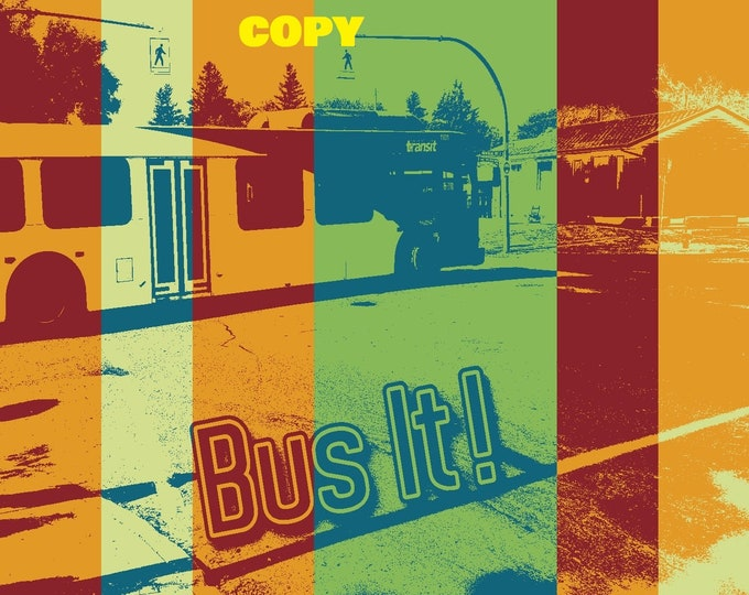 Custom made Pop Art Bus It! home town neighborhood street bus transit photo picture retro style art 4x6
