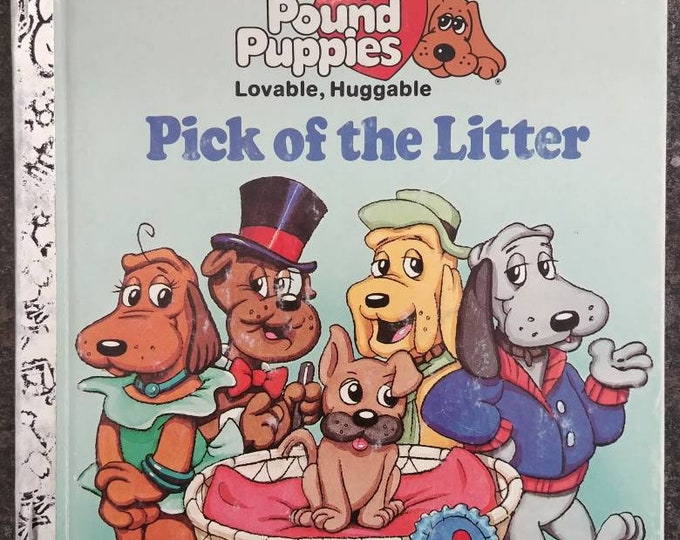 Pound Puppies Pick of the Litter A Little Golden Book hard cover 1986 Western Publishing Company