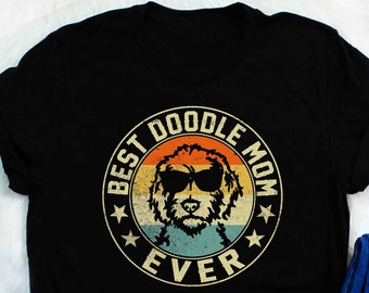 5c8d87e9 Best Doodle Mom Ever T Shirt Gift Vintage Goldendoodle Mom T-Shirt Best  Doodle Mom Ever Gift goldendoodle with sunglasses dog lovers t-shirt