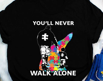 aa8f47da6 Never Walk Alone T-shirt Father and Son Autism Awareness