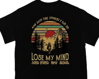 03deba8d3 nature t-shirt Hiking Hobby camping Birthday Funny Gift Hippie Style Forest  Lover And Into The Forest I Go To Lose My Mind And Find My Soul