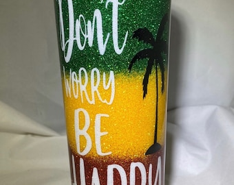 Ladies Women Don/'t Worry Be Happy Tumbler Cup
