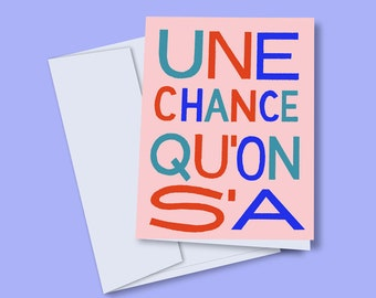 Greeting card Une chance qu'on s'a