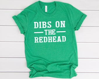 5dbe909f6 Dibs On The Redhead Shirt - St Patricks Day Shirt - Irish Shirt - Shamrock  Shirt - Lucky Shirt - St Pattys Day Shirt Unisex Triblend Shirt