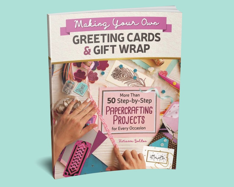 Making Your Own Greeting Cards /& Gift Wrap Book