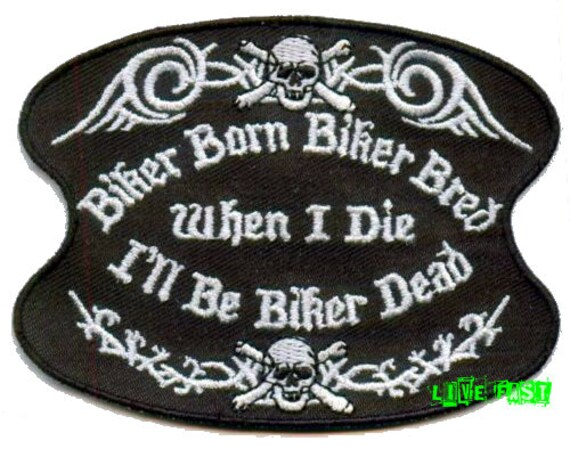 Biker Born and Biker Bred Quality Motorcycle Embroidered Patch