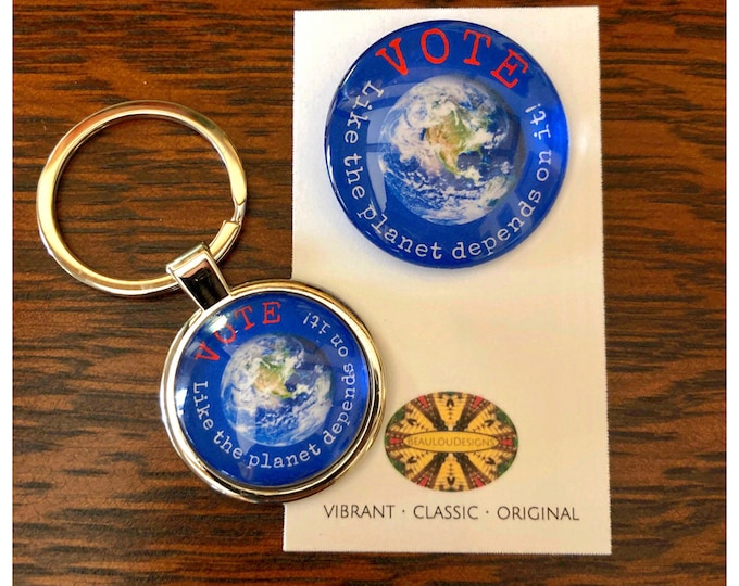 2020 Vote Like the Planet Depends on It! Campaign Collection, Key Ring and Lapel, Buy as set or separates