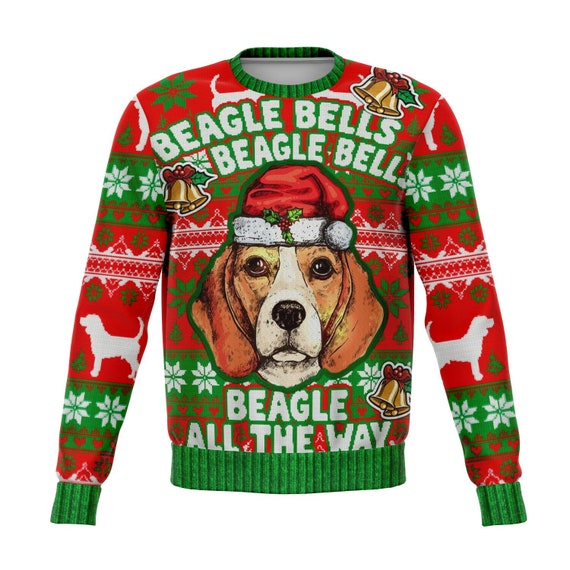 BEAGLE BELLS Beagle All The Way Ugly Fashion Christmas Sweatshirt Funny Gag Gift Perfect Xmas Dog Beagle Lover