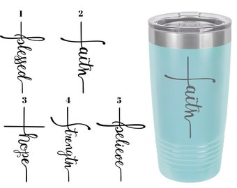 Christian Themed Cross Laser Engraved Travel Mugs, Can be Personalized, 5 Different Sayings, 20 oz. Polar Camel Insulated, Christian Sayings