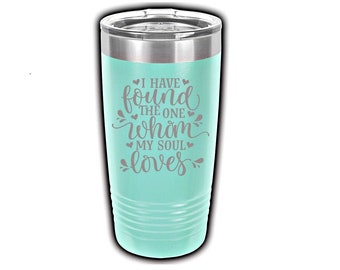 I Have Found the One Whom my Soul Loves, Laser Engraved Travel Mug, Can be Personalized, 20 oz. Polar Camel, Insulated, Stainless Steel