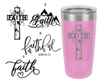 Faith Christian Themed Laser Engraved Travel Mugs, Can be Personalized, 4 Different Sayings, 20 oz. Polar Camel Insulated, Christian Sayings
