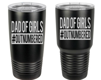 Dad of Girls #OUTNUMBERED Laser Engraved Travel Mugs, Personalized, 20 oz./30 oz. Polar Camel Insulated Stainless Steel, Father's Day Gifts