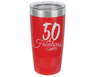50 & Fabulous Laser Engraved Travel Mug, Can be Personalized, 20 oz. Polar Camel Insulated Stainless Steel, 50th Birthday Gift, 50 Gifts
