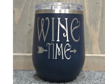 Laser Engraved Wine Glass, Wine Time, or Your Choice of Words, Can be Personalized, 12 oz. Insulated, Stainless Steel, Bridesmaids Gifts