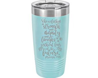 She is Clothed in Strength & Dignity Laser Engraved Travel Mug, Personalized, 20 oz./30 oz. Polar Camel Insulated Stainless Steel, Scripture