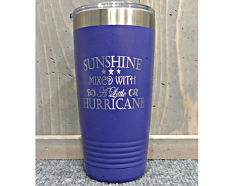 Laser Engraved Travel Mug, Can be Personalized, Sunshine Mixed with a Little Hurricane 20 oz. Polar Camel, Insulated, Stainless Steel