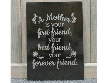 "Personalized Black Granite Tile, ""A Mother is your first friend"" or -Your Choice of Image/Words, Custom Mom Gifts, Engraved Mom Gifts"