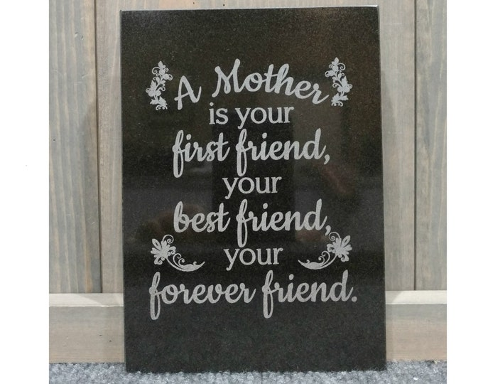 """Personalized Black Granite Tile, """"A Mother is your first friend"""" or -Your Choice of Image/Words, Custom Mom Gifts, Engraved Mom Gifts"""