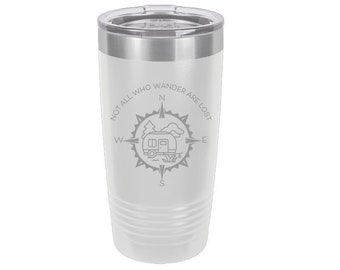 Not All Who Wander Are Lost Compass Laser Engraved Travel Mug, 20 oz. Polar Camel, Stainless Steel, Insulated, Camping Gifts, Camping Saying
