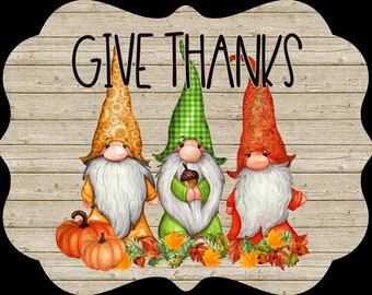 "Give Thanks Gnome Sign, 8"" x 10"", Gnomes Decor, Autumn Sign"