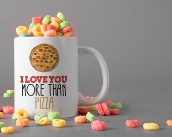 I Love You More Than Pizza Ceramic Mug, 15 oz., Can be Personalized - Custom Designed Mug, Personalized Mug, Valentines Gifts, Anniversary