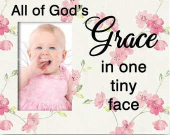 Baby Girl Personalized Photo Frame, Baby Boy Custom Photo Frame, All of God's Grace in one tiny face, Pink Floral Frame