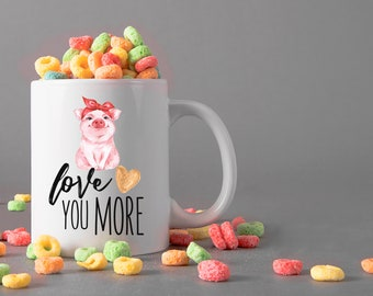 Love You More Ceramic Mug, 15 oz., Can be Personalized - Custom Designed Mug, Personalized Mug, Valentines Gifts, Anniversary Gifts