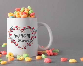 You and Me Forever Ceramic Mug, 15 oz., Can be Personalized - Custom Designed Mug, Personalized Mug, Valentines Gifts, Anniversary Gifts